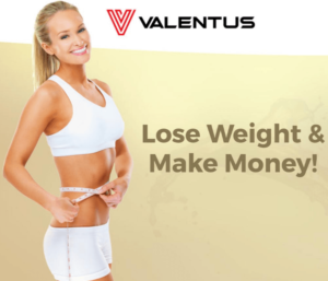 Valentus-lose weight and make money