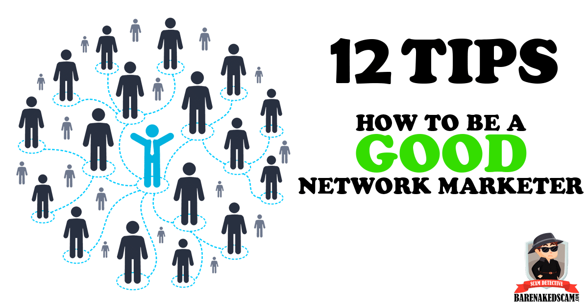 12 Tips on How to Become a Good Network Marketer